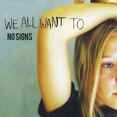 No Signs - EP - We All Want To