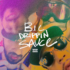 Drippin Sauce (Single) - B.I.C.