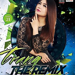 Trang The Remix (Vol. 21)