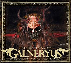 BEST OF THE BRAVING DAYS - Galneryus