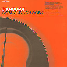 Work and Non Work - Broadcast