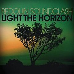 Light The Horizon - Bedouin Soundclash