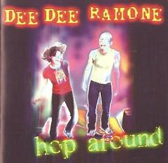 Hop Around - Dee Dee Ramone