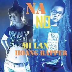NANO - Mi Lan,Hoàng Rapper