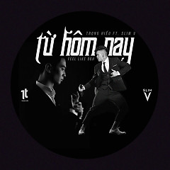 Từ Hôm Nay (Feel Like Ooh) (SlimV ft Trọng Hiếu) - SlimV, Trọng Hiếu