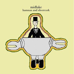 Bamnan And Slivercork - Midlake