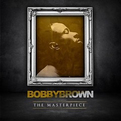The Masterpiece - Bobby Brown