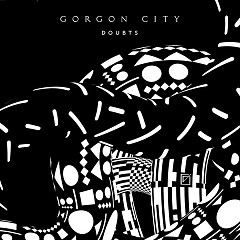 Doubts (Single) - Gorgon City
