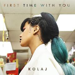 First Time With You (Single) - KOLAJ