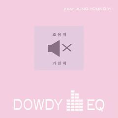 Still Quiet - Dowdy EQ