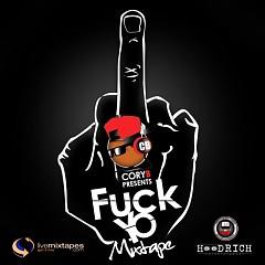 F*ck Yo Mixtape