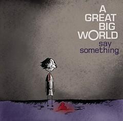 Say Something (Single) - A Great Big World,Christina Aguilera