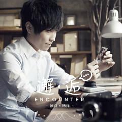 邂逅 / Không Hẹn Mà Gặp (EP) - Từ Lương