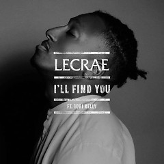 I'll Find You (Single) - Lecrae, Tori Kelly
