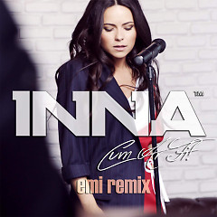 Cum Ar Fi (Emi Remix) (Single) - Inna