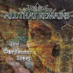 This Darkened Heart - All That Remains