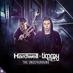 The Underground (Single) - Hardwell, Timmy Trumpet