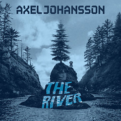 The River (Single) - Axel Johansson