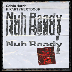 Nuh Ready Nuh Ready (Single) - Calvin Harris
