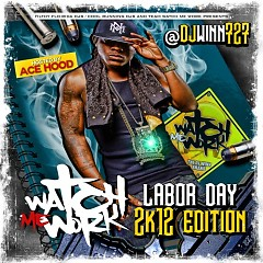 Watch Me Work Labor Day 2K12 Edition (CD2)