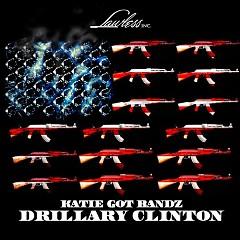 Drillary Clinton - Katie Got Bandz