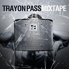Trayon Pass Mixtape