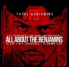 All About The Benjamins (CD1) - Fatal Benjamins