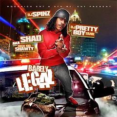Barely Legal (CD1) - Shad AKA Rich Kid Shawty