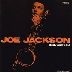 Body And Soul - Joe Jackson