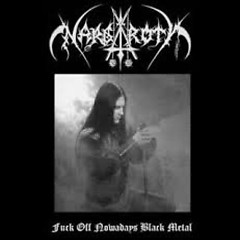 Fuck Off Nowdays Black Metal - Nargaroth