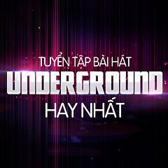 Album Tuyển Tập Underground Hay Nhất - Various Artists