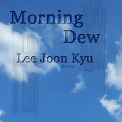 Morning Dew - Lee Joon Kyu