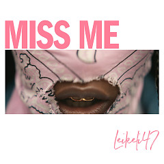 Miss Me (Single) - Leikeli47