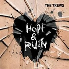 Hope & Ruin  - The Trews