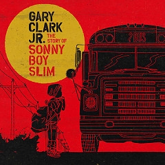 The Story Of Sonny Boy Slim  - Gary Clark Jr.