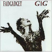 Gag - Fad Gadget