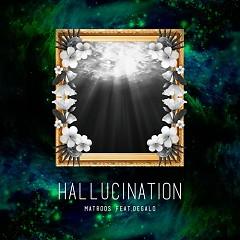 Hallucination (Single) - Matroos
