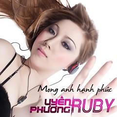 Mong Anh Hạnh Phúc - Uyên Phương Ruby