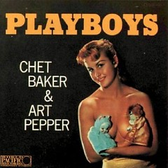Playboys  - Chet Baker