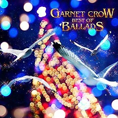 GARNET CROW BEST OF BALLADS CD2 - GARNET CROW