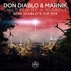 Children Of A Miracle (Don Diablo VIP Remix) (Single) - Don Diablo, Marnik