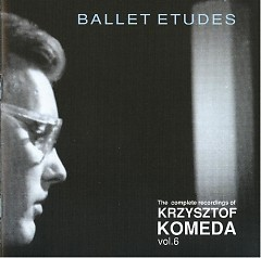 The Complete Recordings Of Krzysztof Komeda Vol. 06