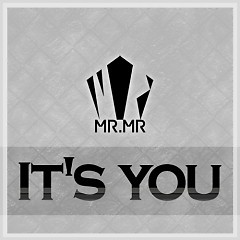 It's You - Mr.Mr