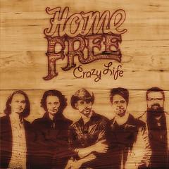 Crazy Life - Home Free