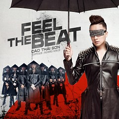 Feel The Beat (Single) - Cao Thái Sơn