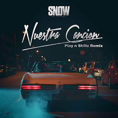 Nuestra Canción (Play N Skillz Remix) (Single) - Snow Tha Product