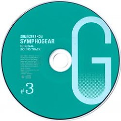 Senki Zesshou Symphogear G Original Soundtrack 3