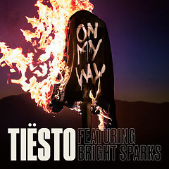 On My Way (Single) - Tiesto, Bright Sparks