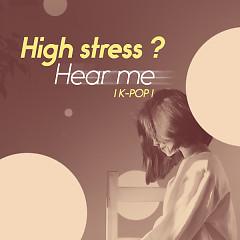 High Stress? Hear Me - Various Artists