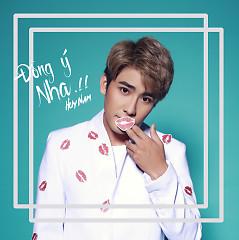 Đồng Ý Nha (Single) - Huy Nam (A#)
